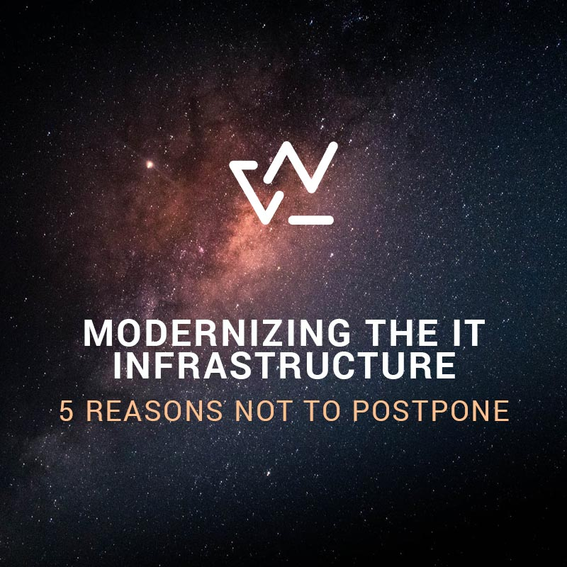 modernizing the IT infrastructure | 5 reasons not to postpone by WESTPOLE Belgium NV